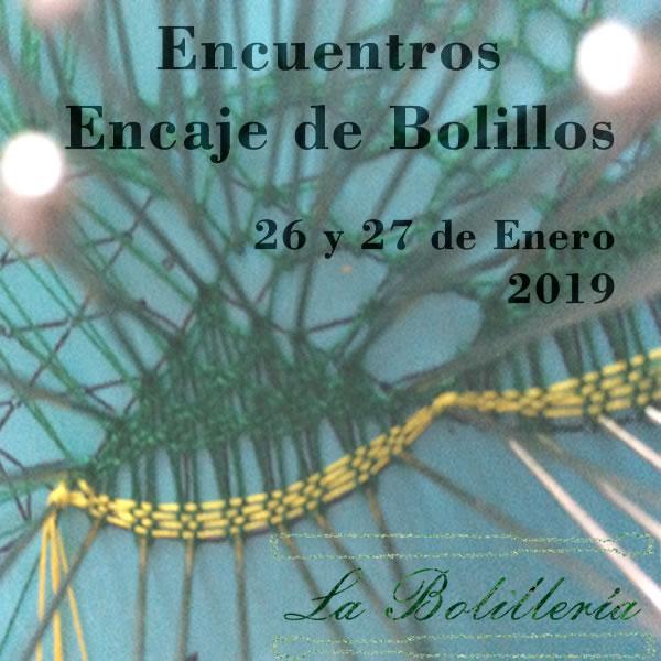 Encuentros Encaje de Bolillos 26 y 27 de Enero 2019