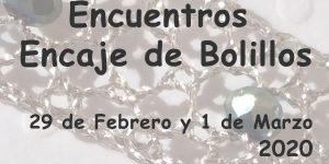 Encuentros de Encaje de Bolillos Febrero y Marzo 2020 - La Bolillería