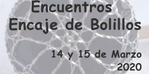 Encuentros de Encaje de Bolillos Marzo 2020 - La Bolillería